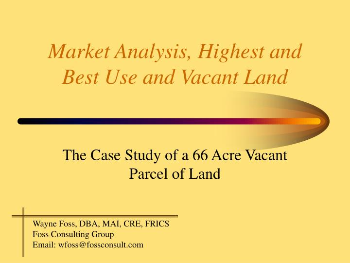 Market analysis highest and best use and vacant land