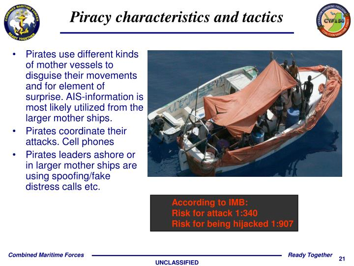 Pirates use different kinds of mother vessels to disguise their movements and for element of surprise. AIS-information is most likely utilized from the larger mother ships.