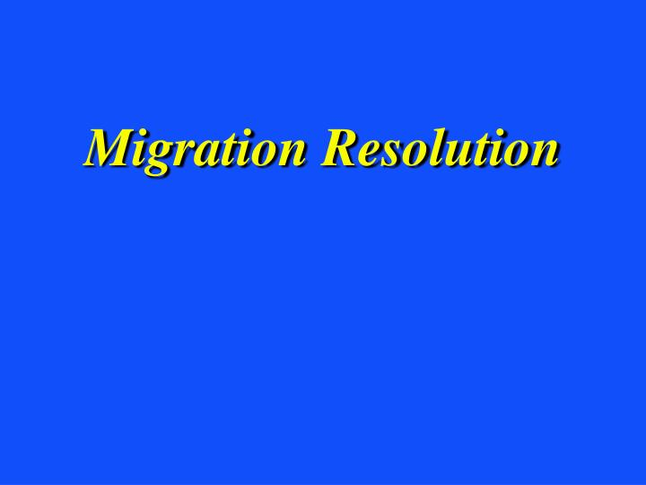 Migration resolution