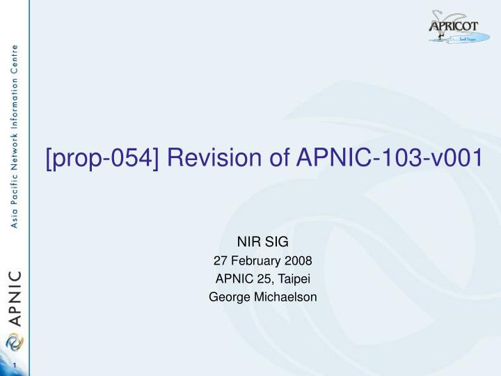 Prop 054 revision of apnic 103 v001