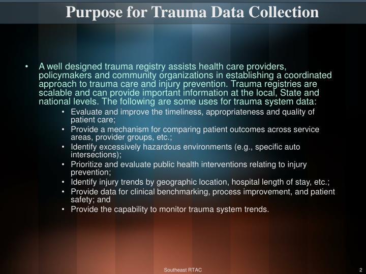 Purpose for trauma data collection