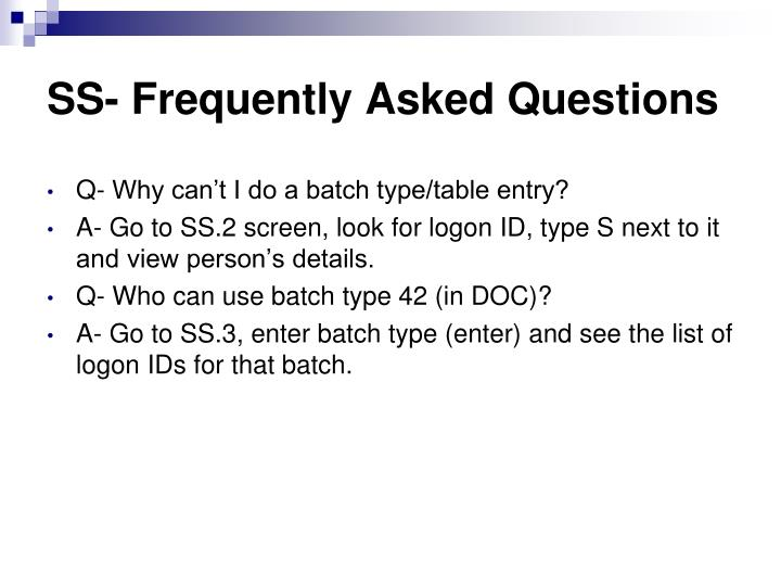 SS- Frequently Asked Questions