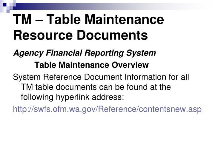 TM – Table Maintenance Resource Documents
