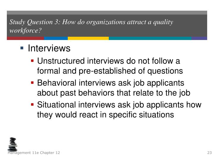 Study Question 3: How do organizations attract a quality workforce?