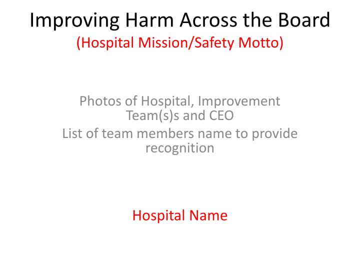 Improving harm across the board hospital mission safety motto
