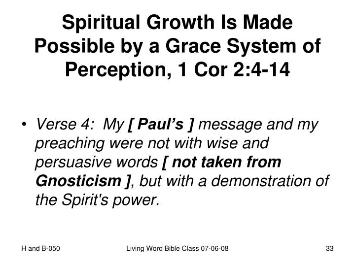 Spiritual Growth Is Made Possible by a Grace System of Perception, 1 Cor 2:4-14