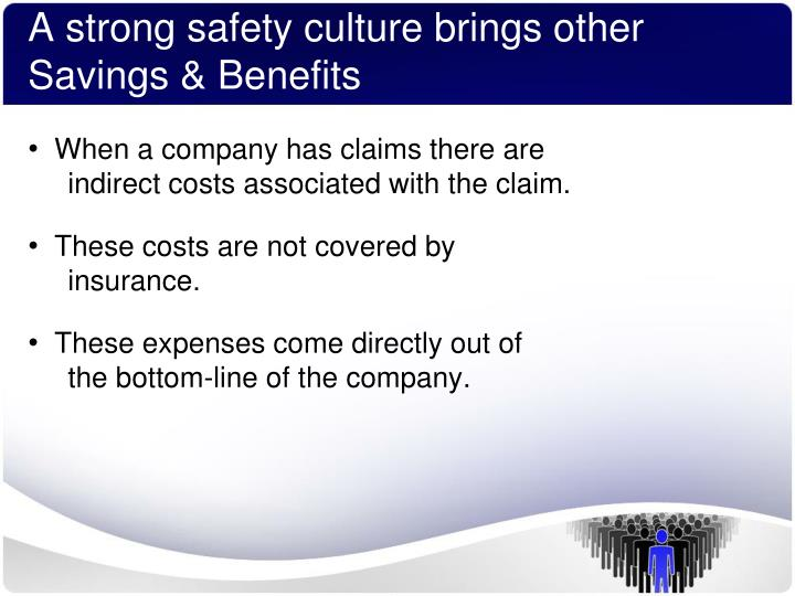 A strong safety culture brings other Savings & Benefits
