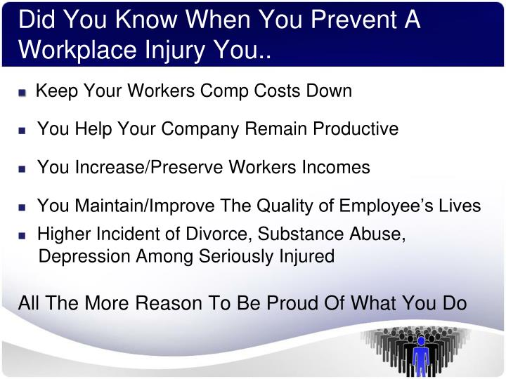 Did You Know When You Prevent A Workplace Injury You..