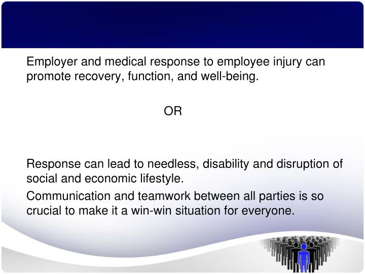 Employer and medical response to employee injury can promote recovery, function, and well-being.