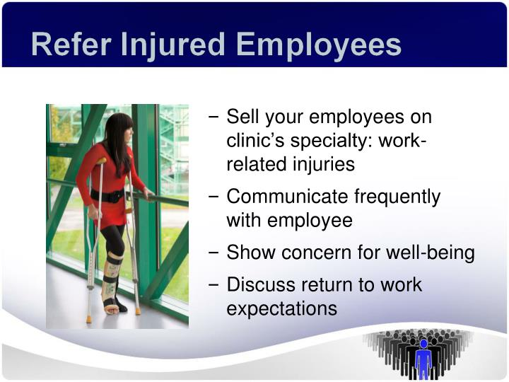 Sell your employees on clinic's specialty: work-related injuries