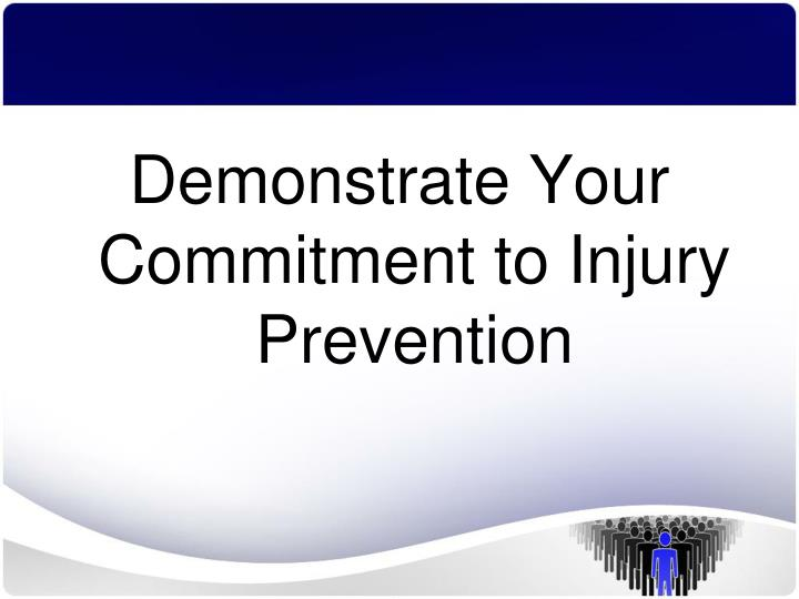Demonstrate Your Commitment to Injury Prevention