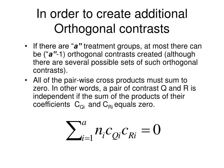 In order to create additional Orthogonal contrasts