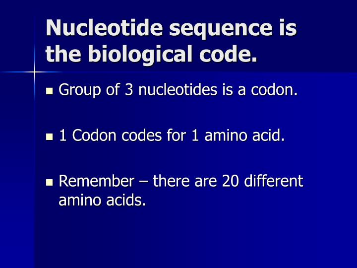 Nucleotide sequence is the biological code.