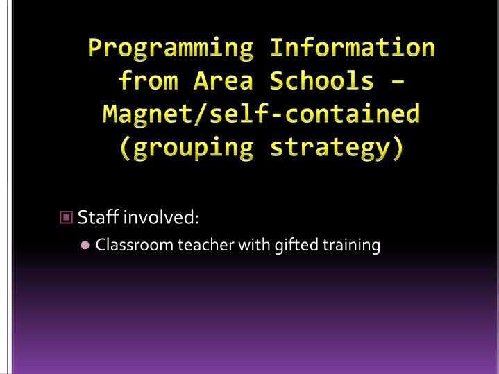 Programming Information from Area Schools – Magnet/self-contained (grouping strategy)