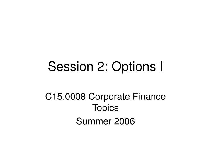 Session 2 options i