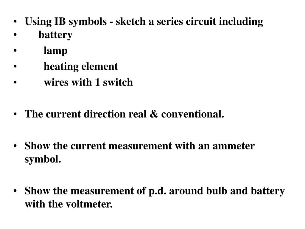 Ppt Using Ib Symbols Sketch A Series Circuit Including Battery Circuitsymbols David Lamp Heating Element Powerpoint Presentation Id6601626