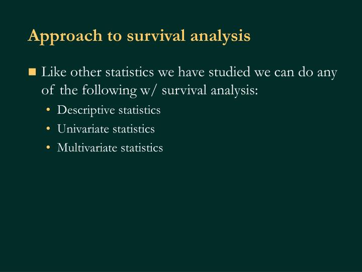 Approach to survival analysis