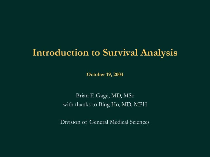 Introduction to survival analysis october 19 2004