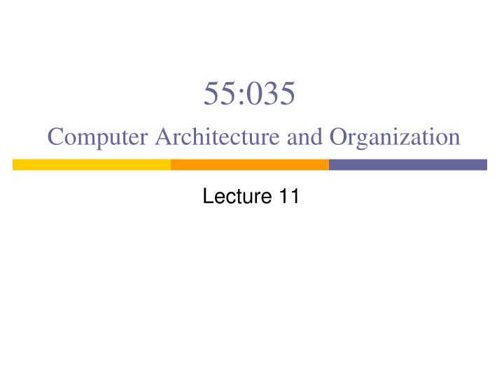 55 035 computer architecture and organization