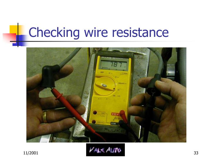 Checking wire resistance