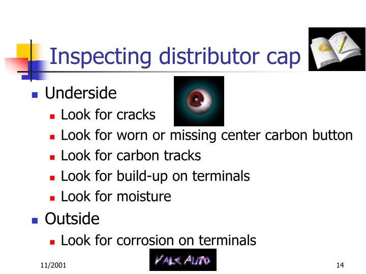 Inspecting distributor cap