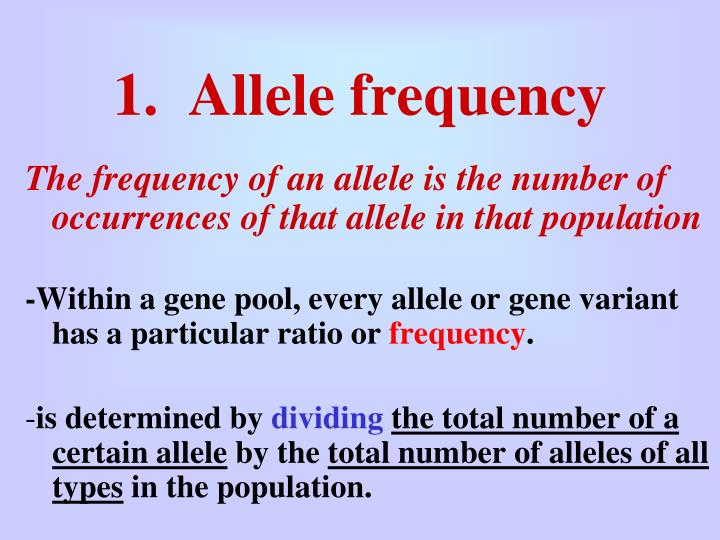 1.  Allele frequency