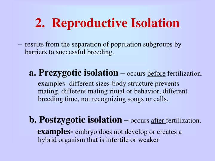 2.  Reproductive Isolation
