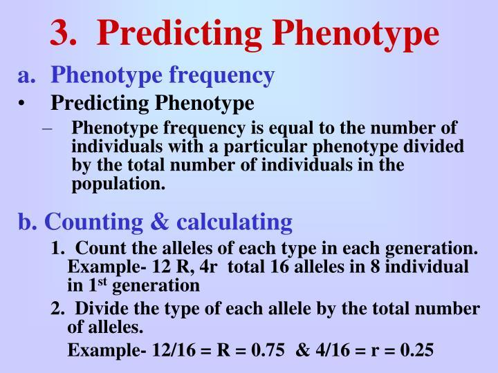 3.  Predicting Phenotype