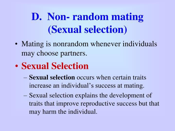 D.  Non- random mating  (Sexual selection)