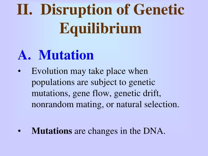II.  Disruption of Genetic Equilibrium
