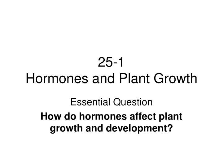 25 1 hormones and plant growth