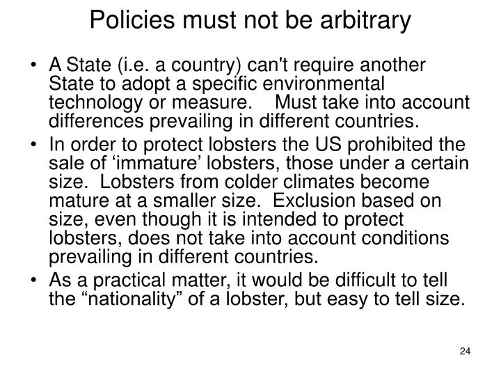 Policies must not be arbitrary
