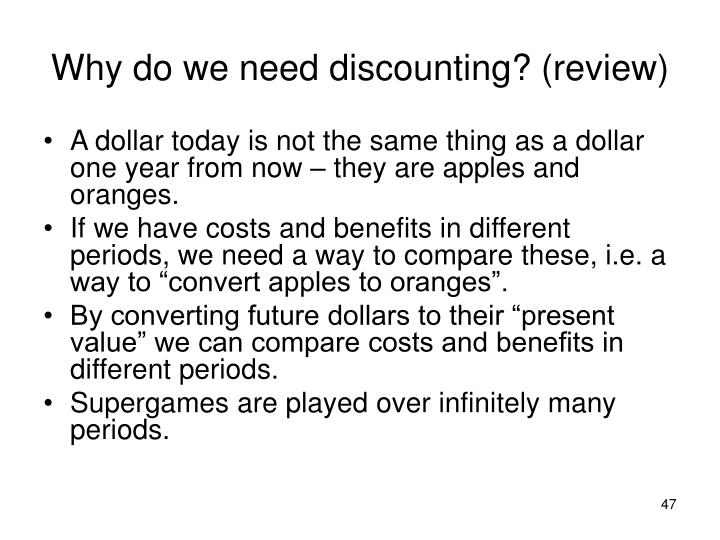 Why do we need discounting? (review)