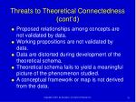 threats to theoretical connectedness cont d