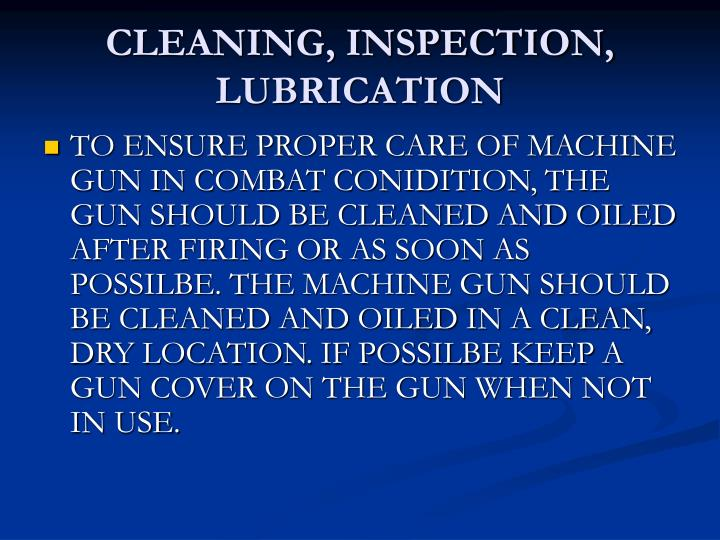 CLEANING, INSPECTION, LUBRICATION