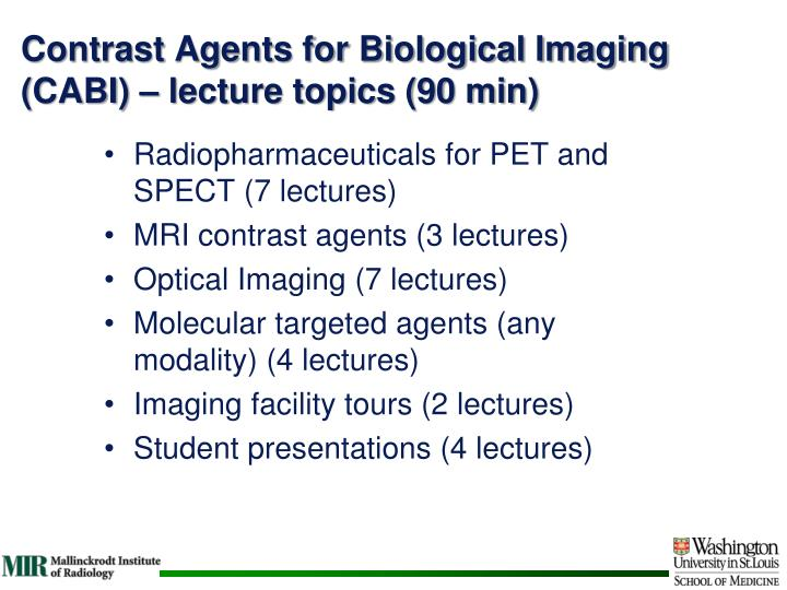 Contrast Agents for Biological Imaging (CABI) – lecture topics (90 min)