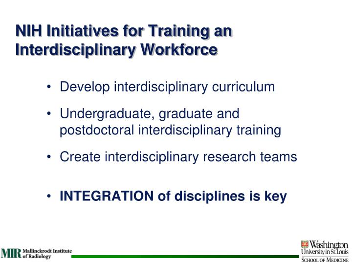 NIH Initiatives for Training an Interdisciplinary Workforce
