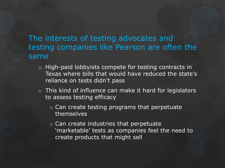 The interests of testing advocates and testing companies like Pearson are often the same