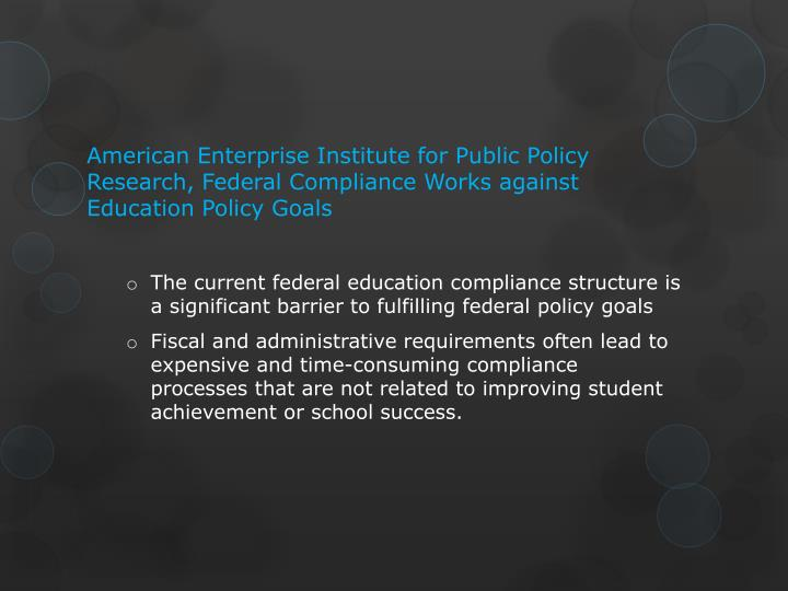 American Enterprise Institute for Public Policy Research, Federal Compliance Works against Education Policy Goals