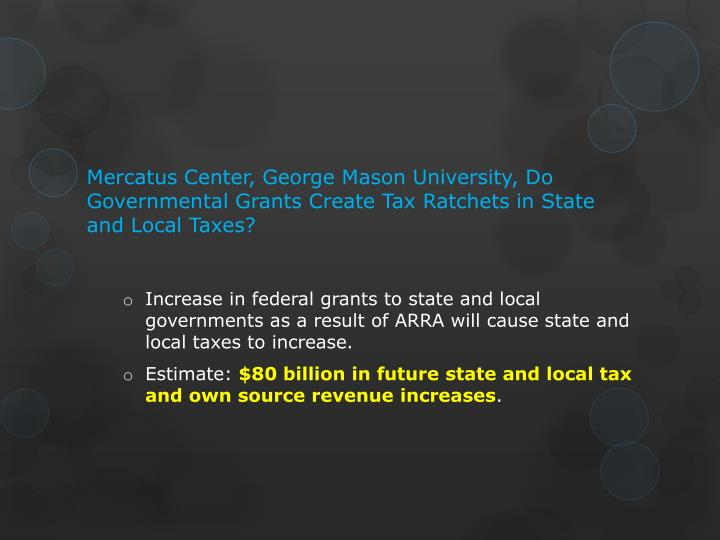 Mercatus Center, George Mason University, Do Governmental Grants Create Tax Ratchets in State and Local Taxes?