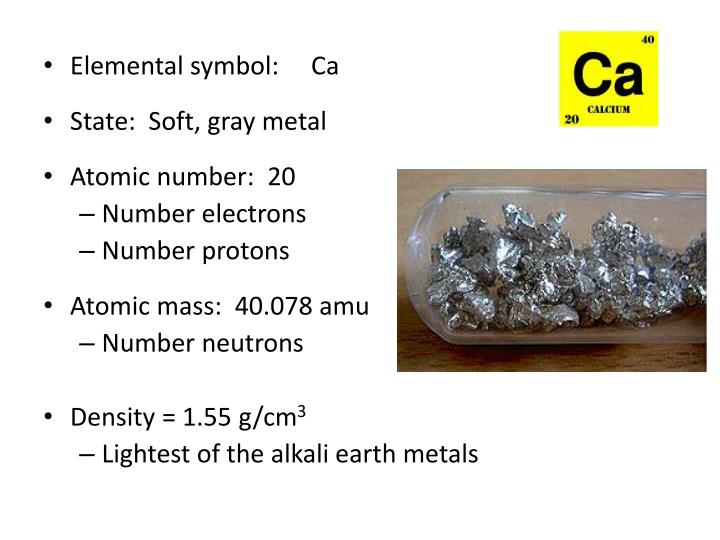 Elemental symbol:     Ca
