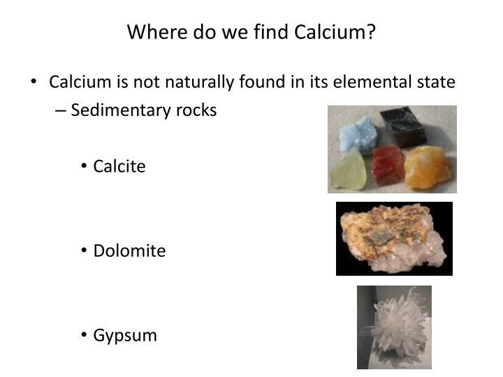 Where do we find Calcium?