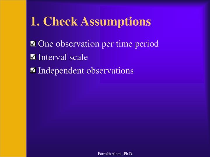 1. Check Assumptions