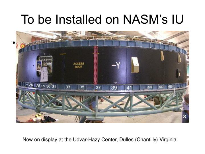 To be Installed on NASM's IU