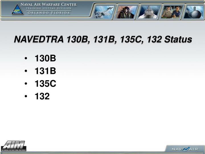 NAVEDTRA 130B, 131B, 135C, 132 Status
