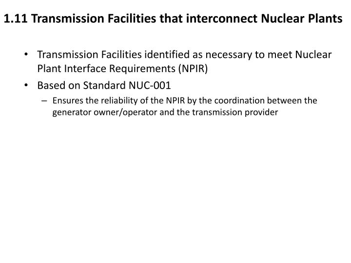 1.11 Transmission Facilities that interconnect Nuclear Plants