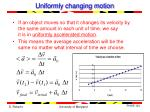 uniformly changing motion