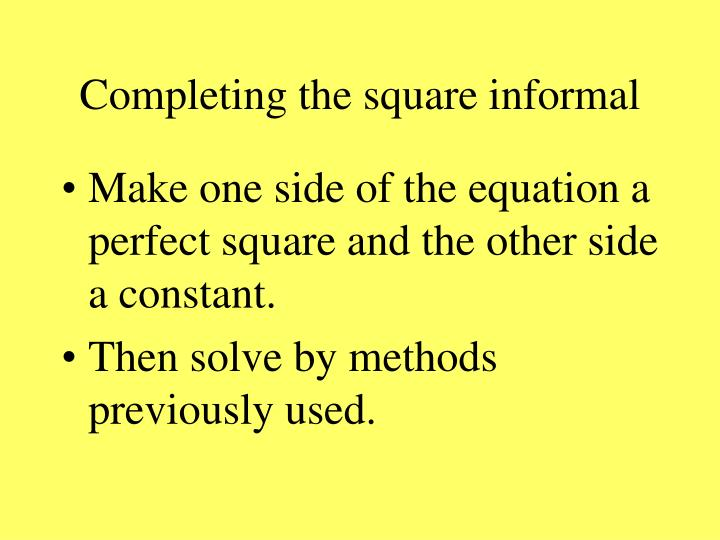 Completing the square informal