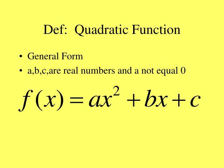 Def:  Quadratic Function