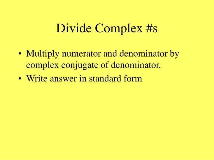 Divide Complex #s
